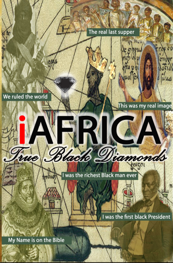 iAfrica 2.0 - True Black Diamonds (Aboriginal, Moors, Religions, Color of Prophets, African Descent, Hidden information) Black History Month